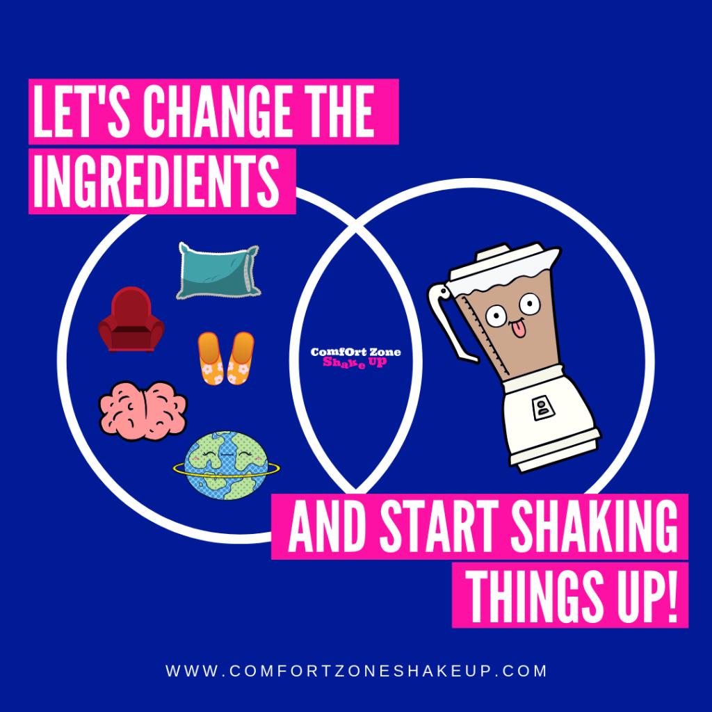 Comfort Zone Shake-Up - Let's start shaking things up!